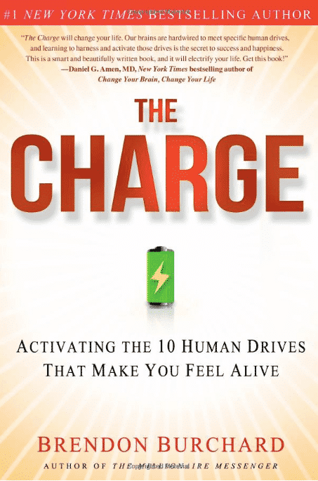 The Charge: Activating the 10 Human Drives That Make You Feel Alive
